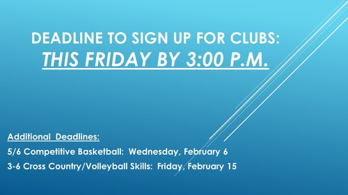 Deadline to sign up for clubs