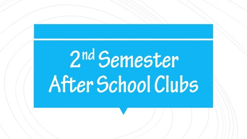 2nd Semester After School Clubs